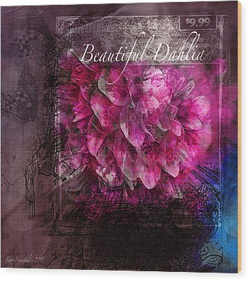 Wood Print featuring the digital art Beautiful Dahlia by Kari Nanstad