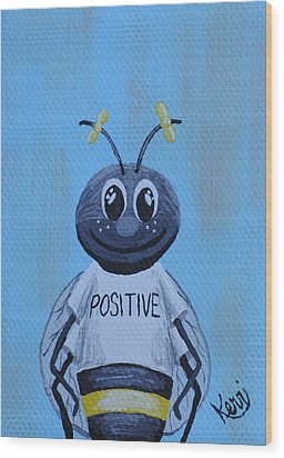 Bee Positive School Picture Wood Print