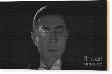 Bela Lugosi  Dracula 1931 And His Piercing Eyes Wood Print