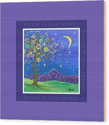 Believe In Your Dreams - Inspire Wood Print by Tanielle Childers