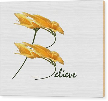 Wood Print featuring the digital art Believe Shirt by Ann Lauwers