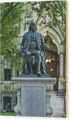Ben Franklin At The University Of Pennsylvania Wood Print by John Greim