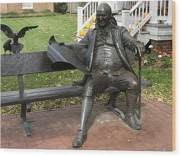 Benjamin Franklin In Our Town Wood Print by Anne-Elizabeth Whiteway