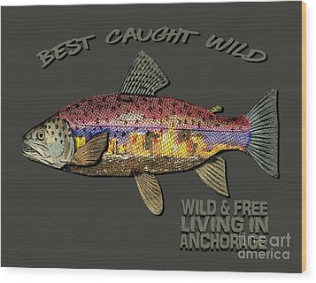 Fishing - Best Caught Wild-on Dark Wood Print by Elaine Ossipov