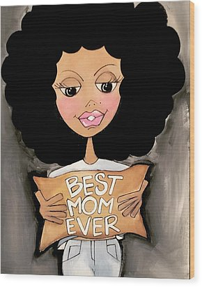 Best Mom Ever Wood Print