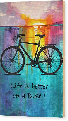 Better On A Bike Wood Print