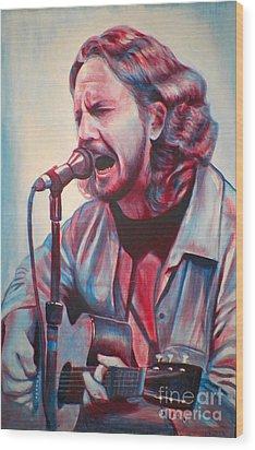 Betterman Eddie Vedder Wood Print by Derek Donnelly