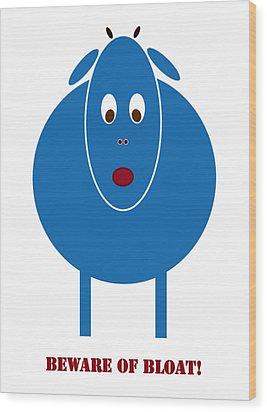Beware Of Bloat Wood Print by Frank Tschakert