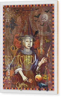 Bewitched Wood Print by Ernestine Grindal