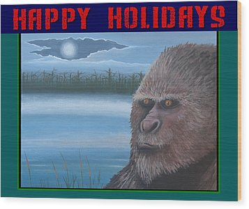 Wood Print featuring the painting Bigfoot Happy Holidays by Stuart Swartz