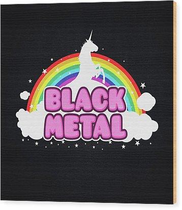 Black Metal Funny Unicorn / Rainbow Mosh Parody Design Wood Print by Philipp Rietz