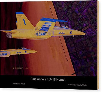 Blue Angels Wood Print by Dennis Vebert