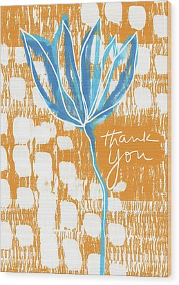 Wood Print featuring the photograph Blue Flower Thank You- Art By Linda Woods by Linda Woods