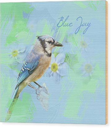 Wood Print featuring the photograph Blue Jay Watercolor Photo by Heidi Hermes