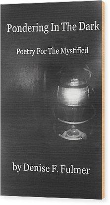 Book Pondering In The Dark Wood Print by Denise Fulmer