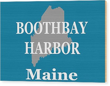Wood Print featuring the photograph Boothbay Harbor Maine State City And Town Pride  by Keith Webber Jr
