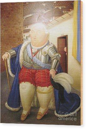 Botero Royal Man Wood Print by Ted Pollard