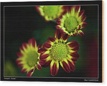 Bouquet Blooms Wood Print by Sarita Rampersad