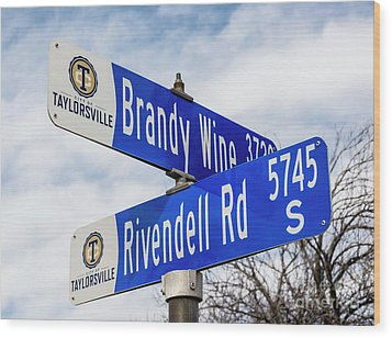 Wood Print featuring the photograph Brandywine And Rivendell Street Signs by Gary Whitton