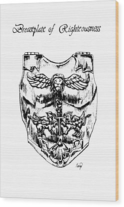 Breastplate Of Righteousness Wood Print by Maryn Crawford