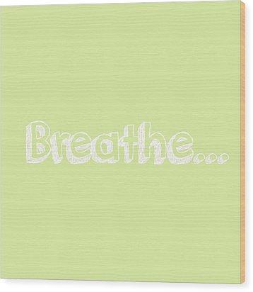 Breathe - Customizable Color Wood Print