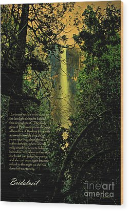 Wood Print featuring the photograph Bridalveil . With Prose by Wingsdomain Art and Photography