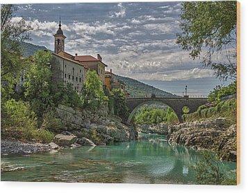 Wood Print featuring the photograph Bridge Over The Soca - Kanal Slovenia by Stuart Litoff