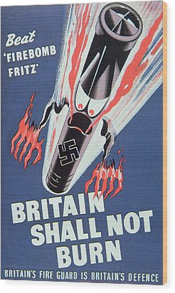 Britain Shall Not Burn Wood Print by English School