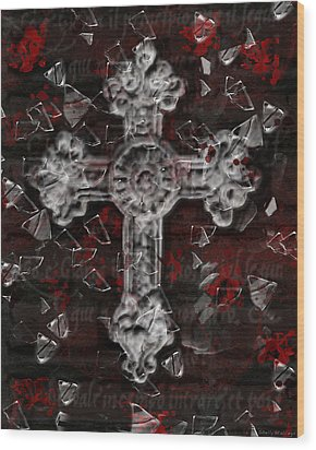 Broken Faith Wood Print by Shelly Stallings