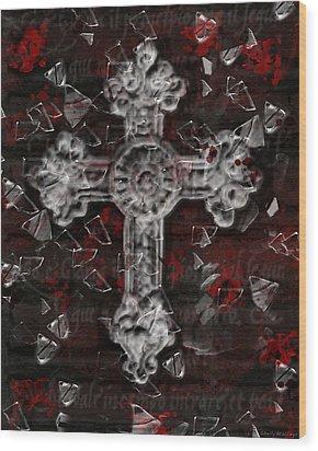 Broken Faith Wood Print