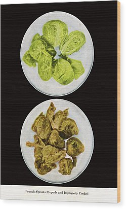 Brussel Sprouts Right And Wrong Wood Print by John Scariano