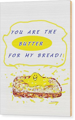 Wood Print featuring the drawing Butter For My Bread by Denise Fulmer