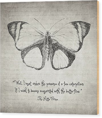 Butterfly Quote - The Little Prince Wood Print by Taylan Apukovska