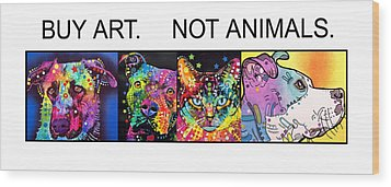Wood Print featuring the painting Buy Art Not Animals by Dean Russo