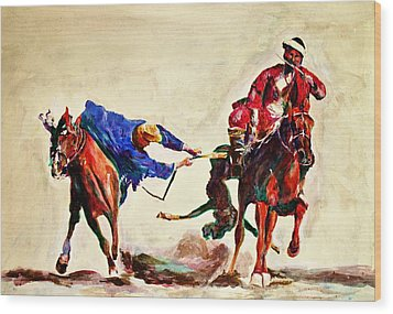 Buzkashi, A Power Game Wood Print
