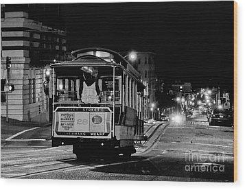 Cable Car At Night - San Francisco Wood Print