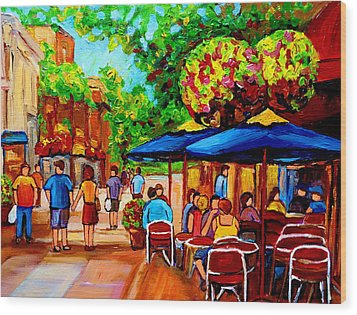 Cafe On Prince Arthur  In Montreal  Wood Print by Carole Spandau