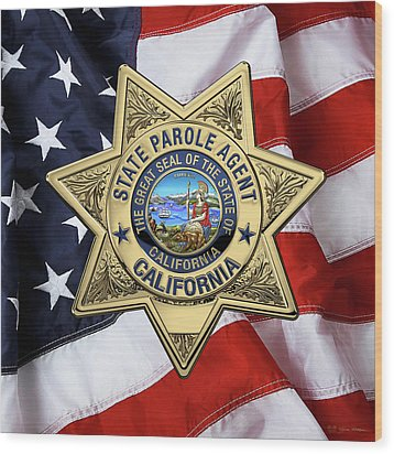 California State Parole Agent Badge Over American Flag Wood Print by Serge Averbukh