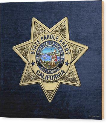 California State Parole Agent Badge Over Blue Velvet Wood Print by Serge Averbukh