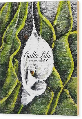 Call Lily  Wood Print by C F Legette