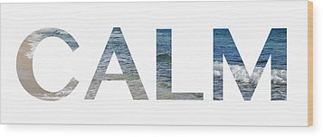 Calm Letter Art Wood Print by Saya Studios