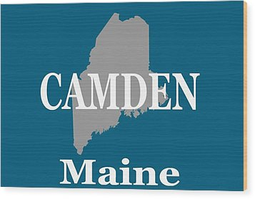 Wood Print featuring the photograph Camden Maine State City And Town Pride  by Keith Webber Jr