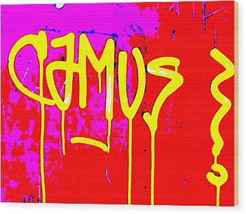 Camus ... Graffitied  Wood Print by Funkpix Photo Hunter