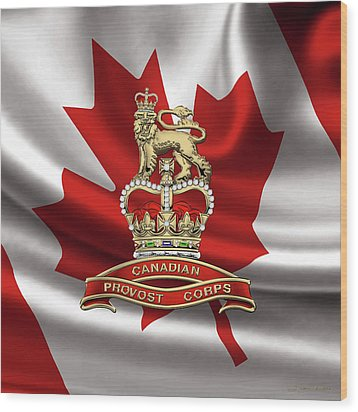 Canadian Provost Corps - C Pro C Badge Over Canadian Flag Wood Print by Serge Averbukh