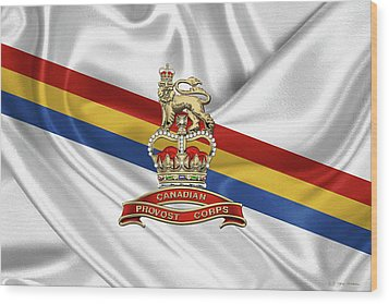 Canadian Provost Corps - C Pro C Badge Over Unit Colours Wood Print by Serge Averbukh