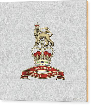 Canadian Provost Corps - C Pro C Badge Over White Leather Wood Print by Serge Averbukh