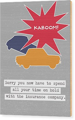 Wood Print featuring the mixed media Car Accident Card- Art By Linda Woods by Linda Woods