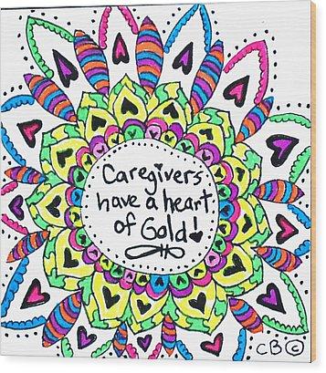 Caregiver Flower Wood Print by Carole Brecht