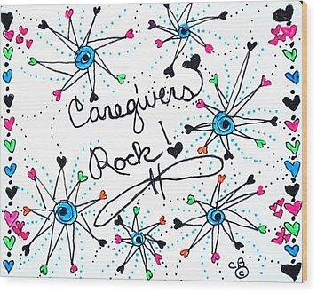Caregivers Rock Wood Print by Carole Brecht