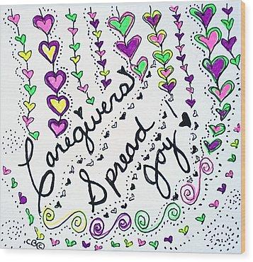 Caregivers Spread Joy Wood Print by Carole Brecht